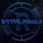 【R-TYPE FINAL2】トロフィーの達成条件一覧【ヘイグ攻略まとめWiki】